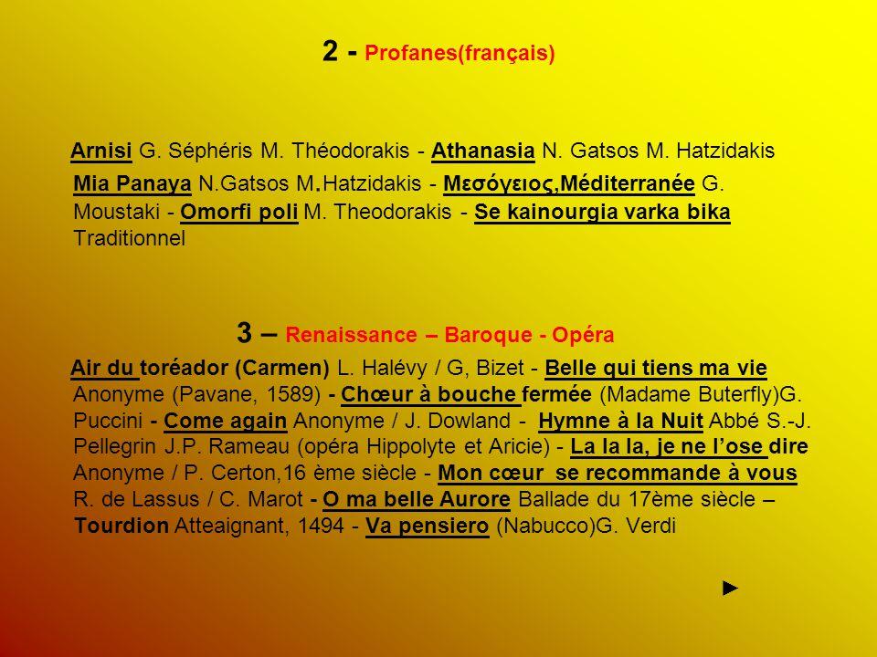 2 - Profanes(français) Arnisi G. Séphéris M. Théodorakis - Athanasia N. Gatsos M. Hatzidakis Mia Panaya N.Gatsos M. Hatzidakis - Μεσόγειος,Méditerrané