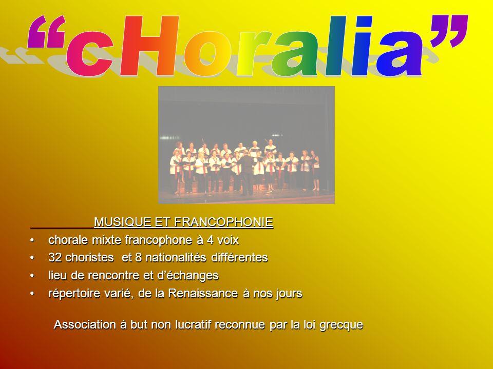 MUSIQUE ET FRANCOPHONIE MUSIQUE ET FRANCOPHONIE chorale mixte francophone à 4 voixchorale mixte francophone à 4 voix 32 choristes et 8 nationalités di