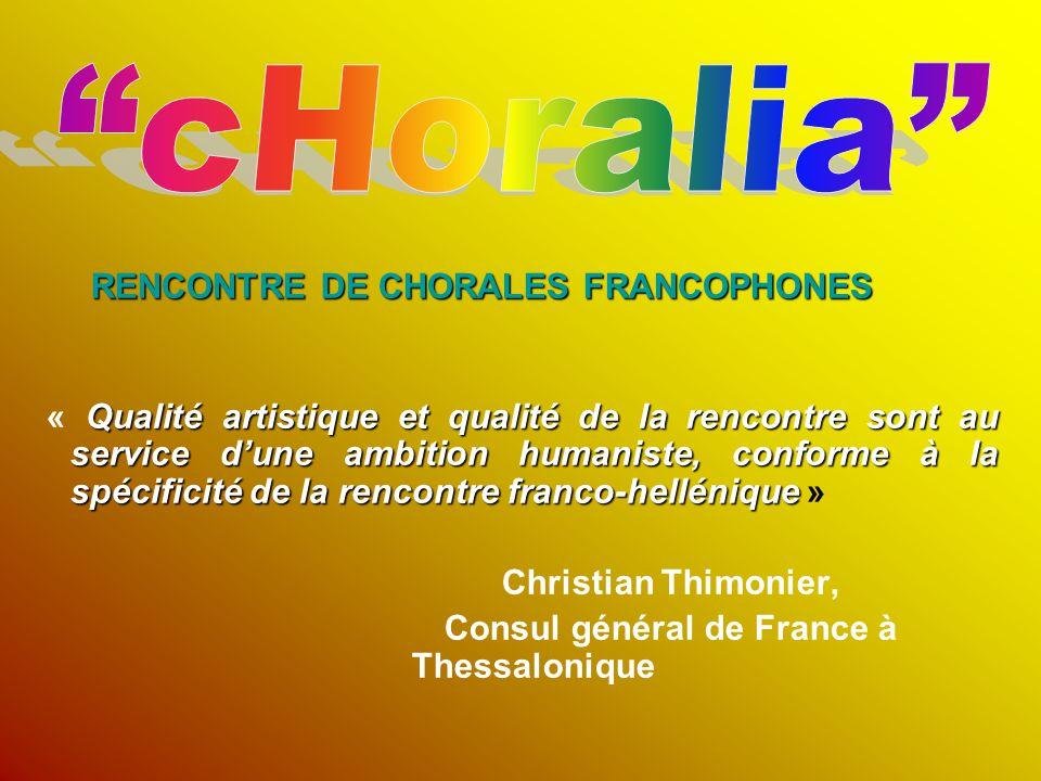 RENCONTRE DE CHORALES FRANCOPHONES RENCONTRE DE CHORALES FRANCOPHONES Qualité artistique et qualité de la rencontre sont au service d'une ambition hum