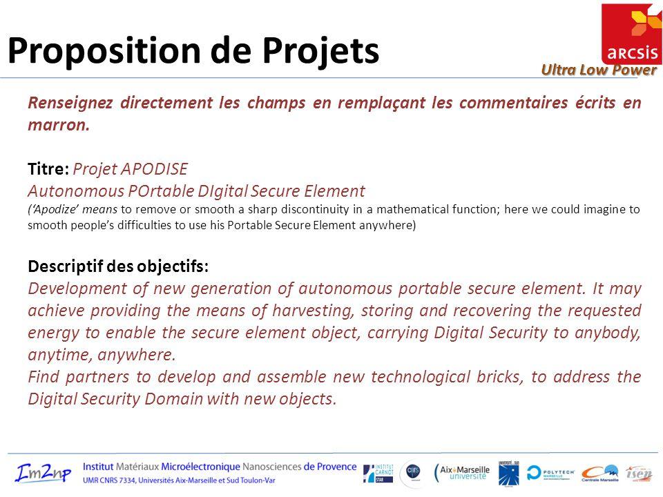 Ultra Low Power Proposition de Projets Renseignez directement les champs en remplaçant les commentaires écrits en marron. Titre: Projet APODISE Autono
