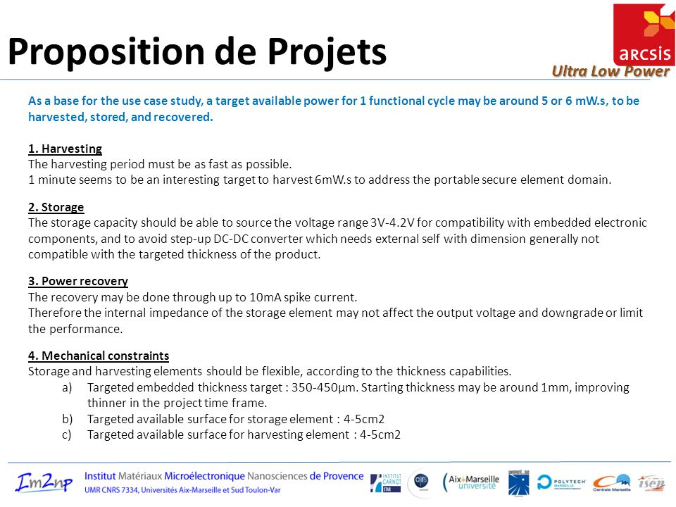 Ultra Low Power Proposition de Projets As a base for the use case study, a target available power for 1 functional cycle may be around 5 or 6 mW.s, to