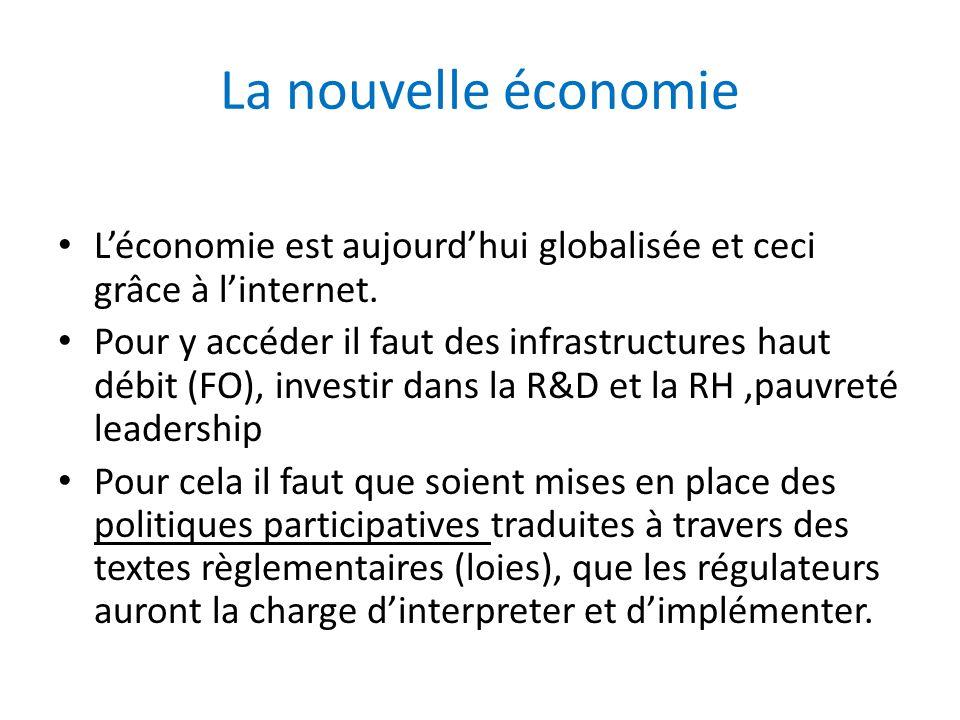 La nouvelle économie L'économie est aujourd'hui globalisée et ceci grâce à l'internet.