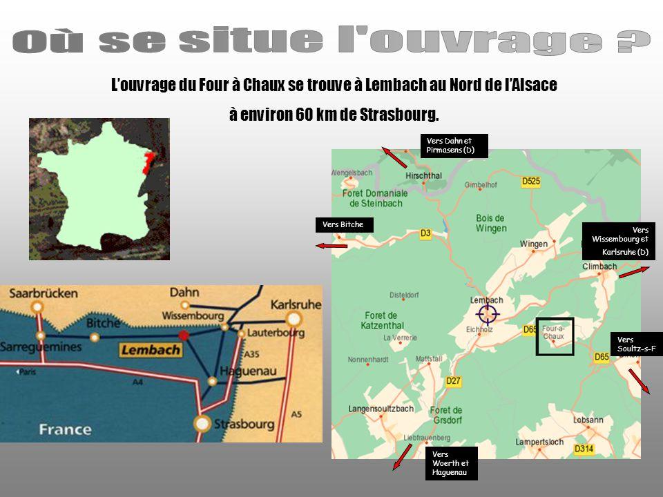 L'ouvrage du Four à Chaux se trouve à Lembach au Nord de l'Alsace à environ 60 km de Strasbourg.