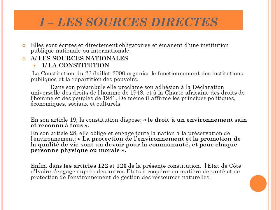 I – LES SOURCES DIRECTES Elles sont écrites et directement obligatoires et émanent d'une institution publique nationale ou internationale. A/ LES SOUR