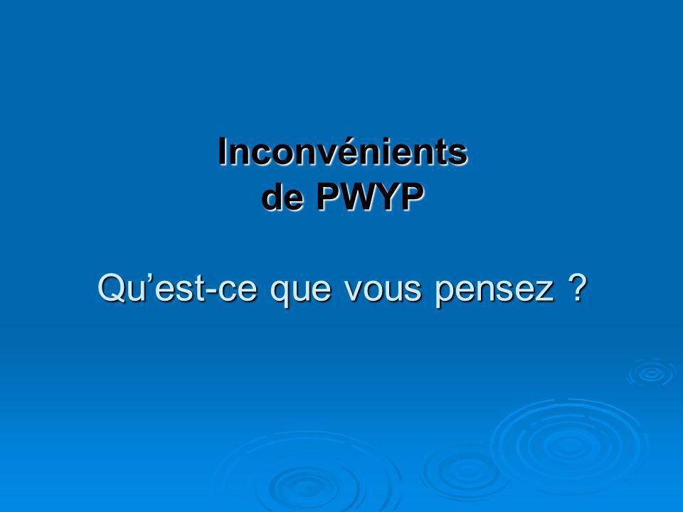 Inconvénients de PWYP Qu'est-ce que vous pensez