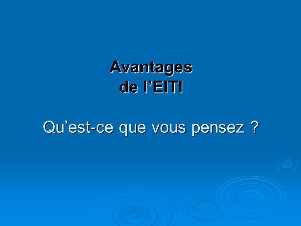 Avantages de l'EITI Qu'est-ce que vous pensez