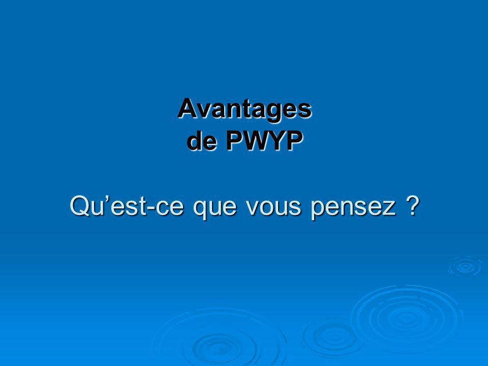 Avantages de PWYP Qu'est-ce que vous pensez