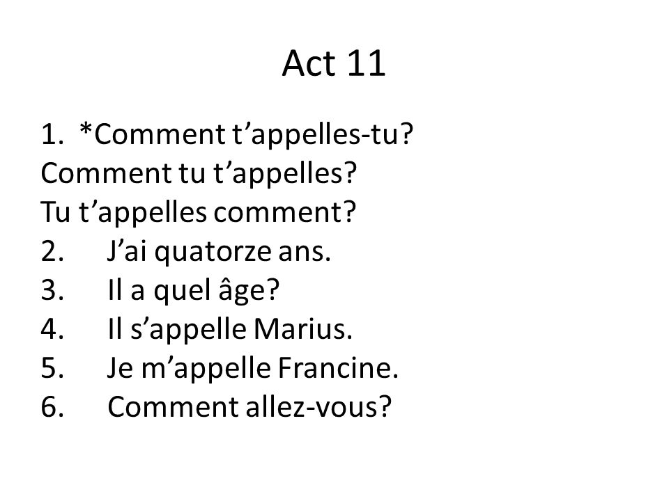 Act 11 1.*Comment t'appelles-tu. Comment tu t'appelles.