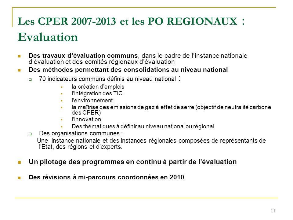 11 Les CPER 2007-2013 et les PO REGIONAUX : Evaluation Des travaux d'évaluation communs, dans le cadre de l'instance nationale d'évaluation et des com