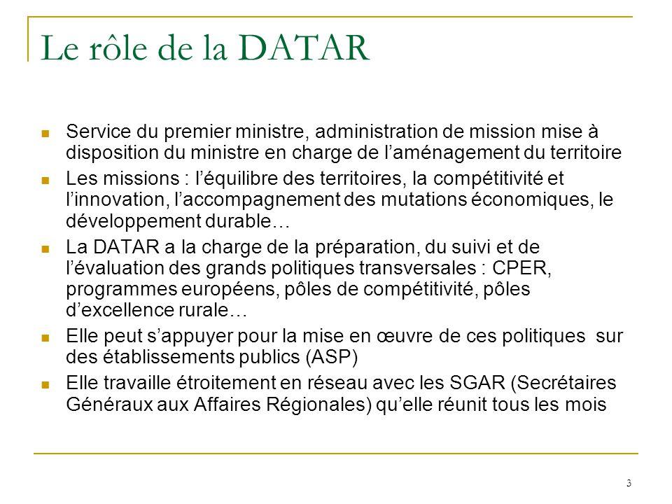 3 Le rôle de la DATAR Service du premier ministre, administration de mission mise à disposition du ministre en charge de l'aménagement du territoire L