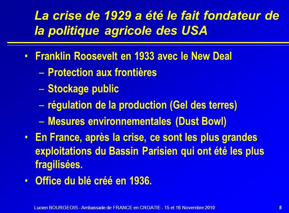 La crise de 1929 a été le fait fondateur de la politique agricole des USA Franklin Roosevelt en 1933 avec le New Deal – Protection aux frontières – St