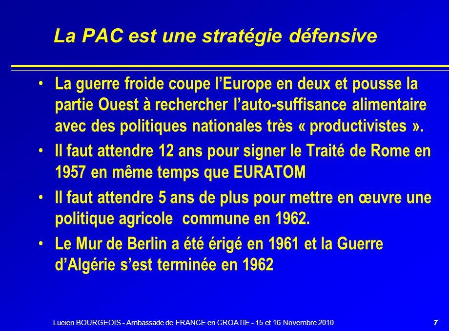 Des rapports compliqués avec les USA Plan Marshall, un apport décisif à la modernisation des exploitations agricoles européennes L'exception agricole pour la mise en œuvre de la Pac et dans les négociations du Gatt L'embargo sur le soja de 1973 L'aubaine pour l'UE de l'embargo sur l'URSS après l'invasion de l'Afghanistan La réforme de la Pac de 1992 copiée sur les USA Le partage des marchés de Marrakech 8Lucien BOURGEOIS - Ambassade de FRANCE en CROATIE - 15 et 16 Novembre 2010