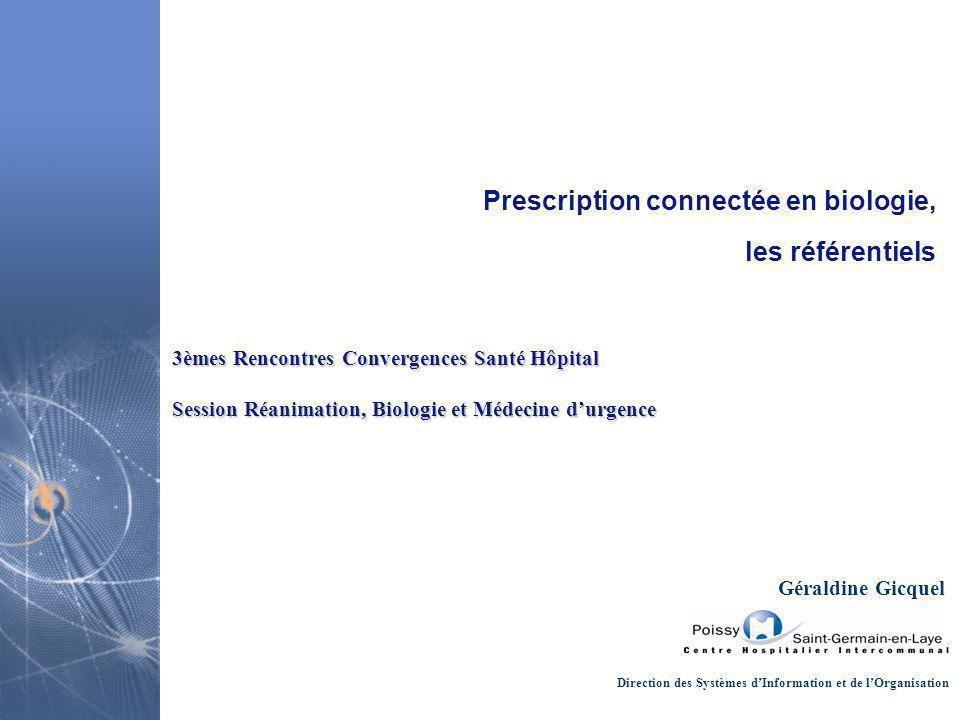 Prescription connectée en biologie, les référentiels 3èmes Rencontres Convergences Santé Hôpital Session Réanimation, Biologie et Médecine d'urgence D