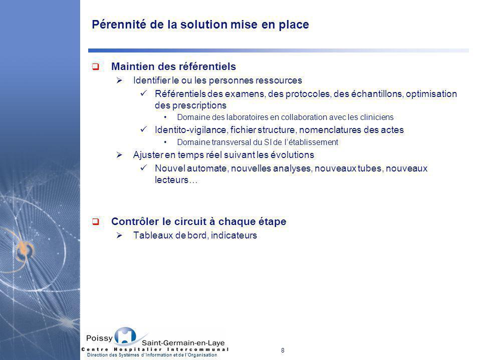 8 Direction des Systèmes d'Information et de l'Organisation Pérennité de la solution mise en place  Maintien des référentiels  Identifier le ou les