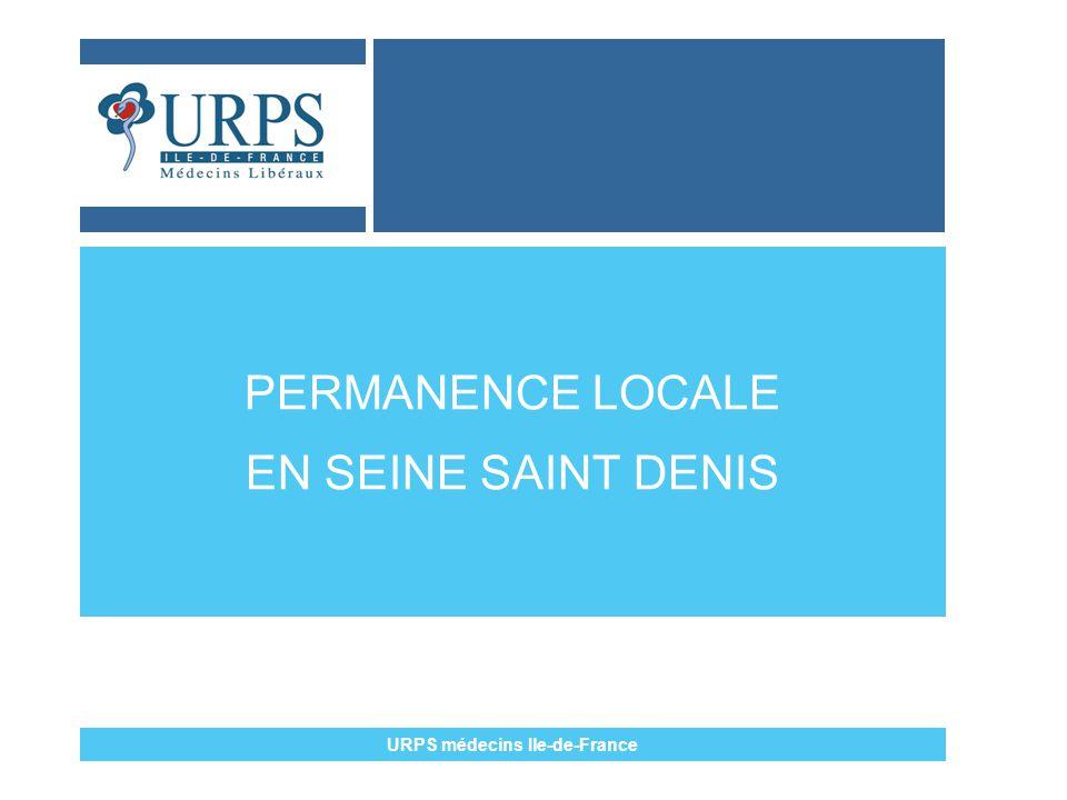 PERMANENCE LOCALE EN SEINE SAINT DENIS URPS médecins Ile-de-France