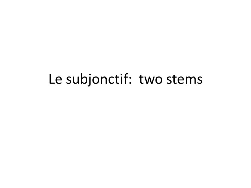 Verbs with two stems Some verbs have different stems in and out of the boot when they are conjugated in the present tense: venir, revenir boire voir payer, nettoyer prendre, apprendre