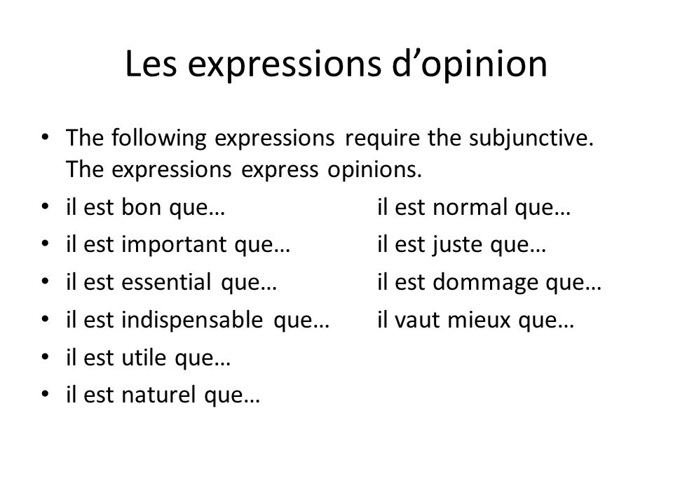 Les expressions de désir et de volonté The following expressions use the subjunctive.