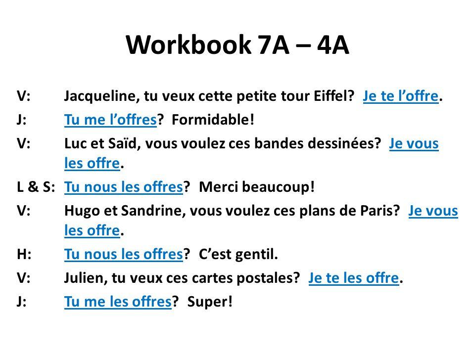 Workbook 7A – 4A V: Jacqueline, tu veux cette petite tour Eiffel.