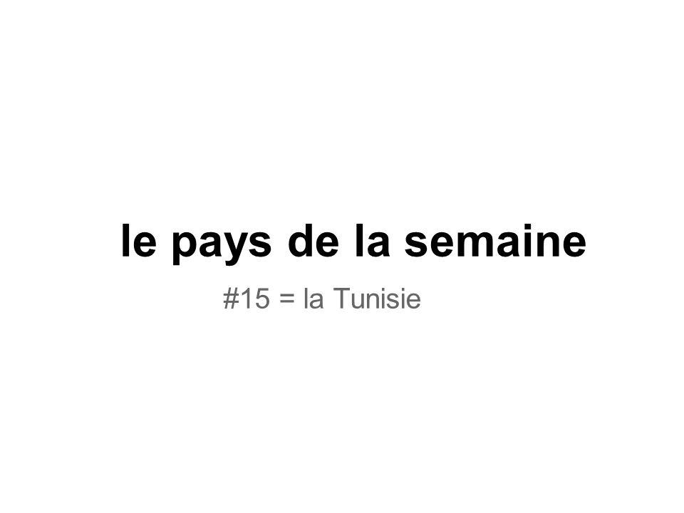 le pays de la semaine #15 = la Tunisie