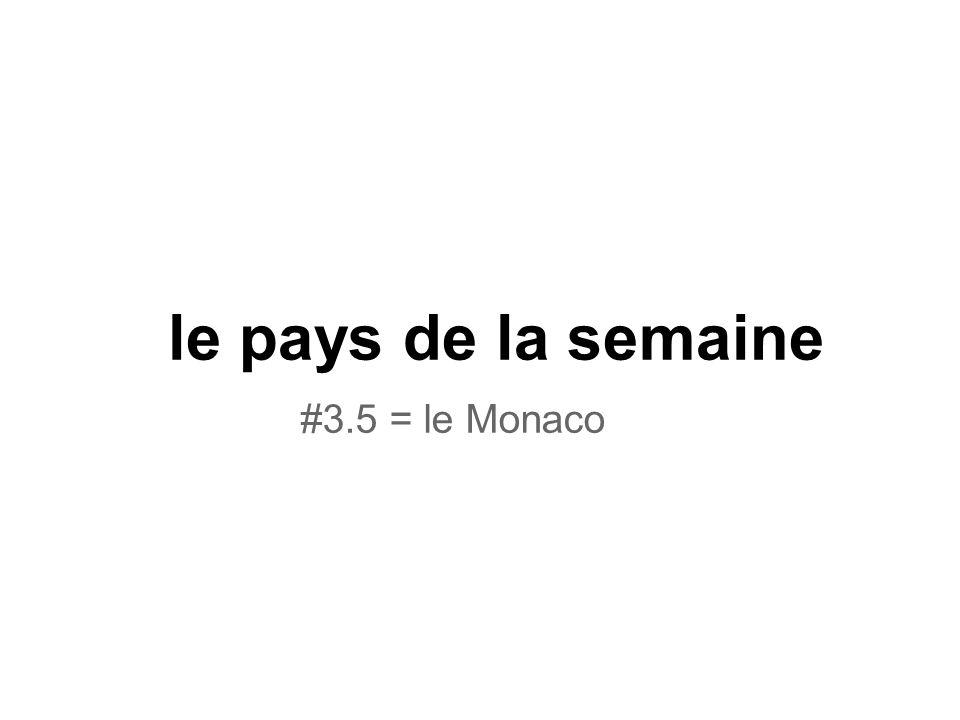 le pays de la semaine #3.5 = le Monaco