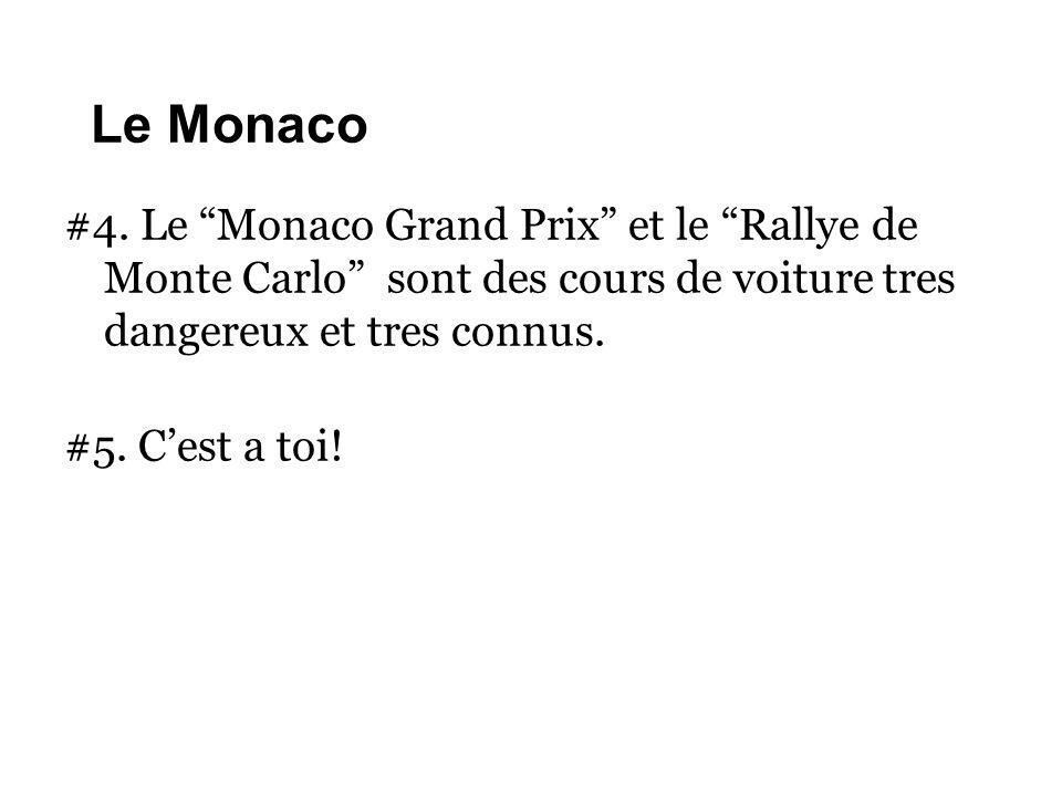 """Le Monaco #4. Le """"Monaco Grand Prix"""" et le """"Rallye de Monte Carlo"""" sont des cours de voiture tres dangereux et tres connus. #5. C'est a toi!"""