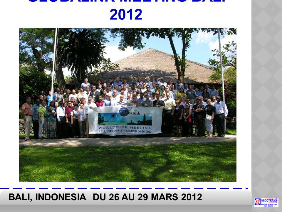 GLOBALINK MEETING BALI 2012 BALI, INDONESIA DU 26 AU 29 MARS 2012