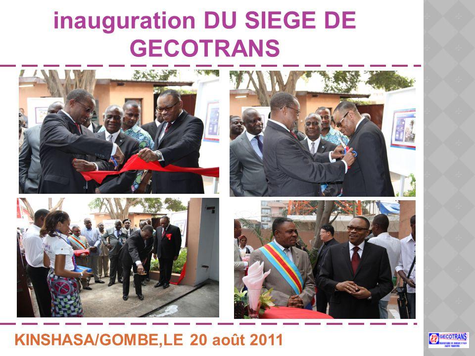 inauguration DU SIEGE DE GECOTRANS KINSHASA/GOMBE,LE 20 août 2011