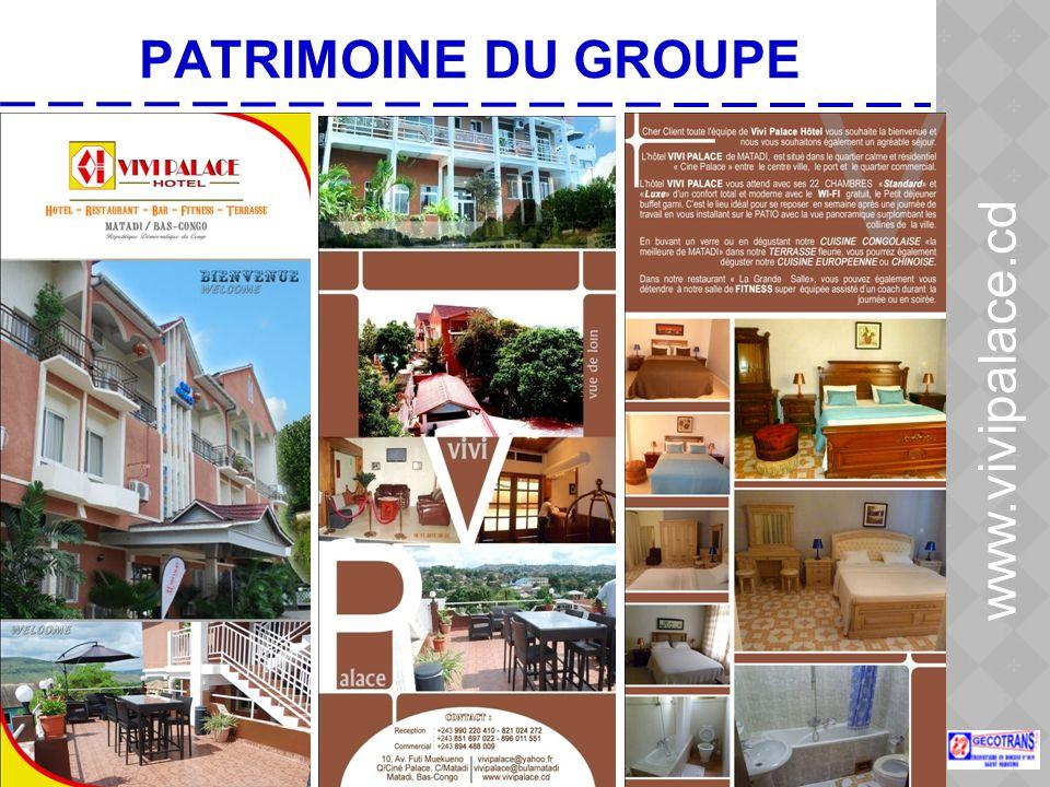 20 PATRIMOINE DU GROUPE www.vivipalace.cd