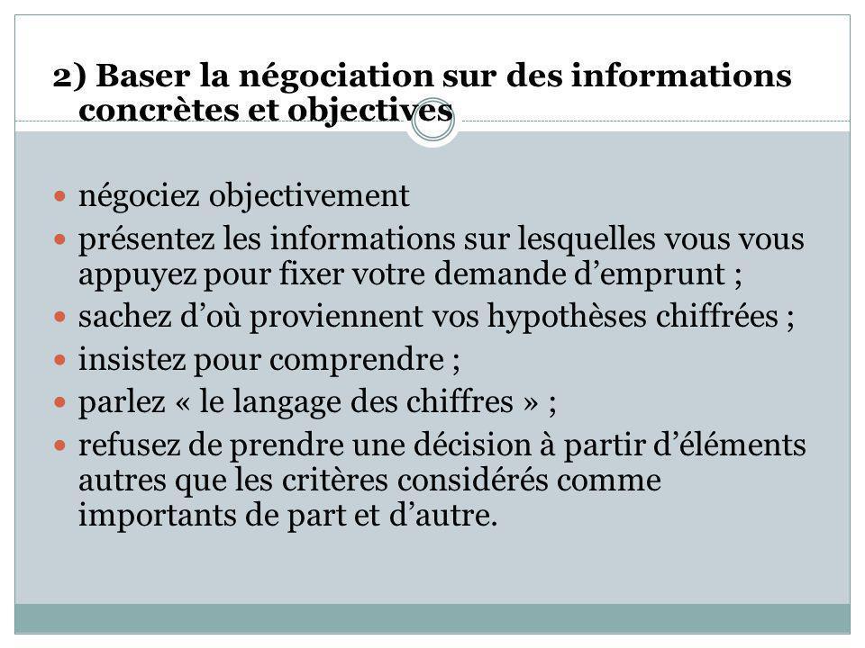 2) Baser la négociation sur des informations concrètes et objectives négociez objectivement présentez les informations sur lesquelles vous vous appuye