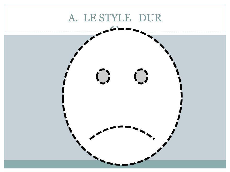 A. LE STYLE DUR
