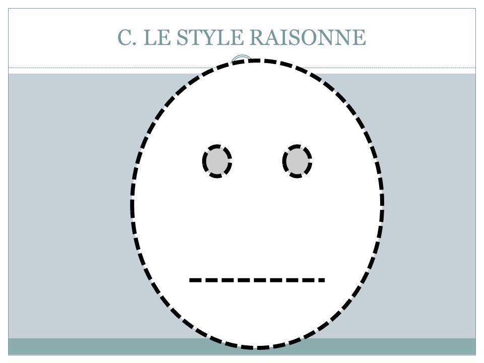 C. LE STYLE RAISONNE