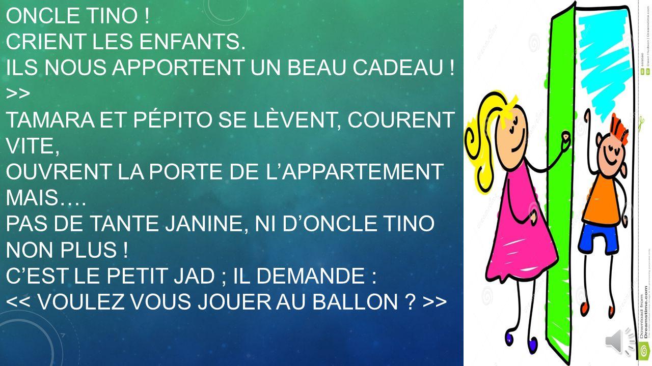 2.TOUT À COUP, ON SONNE À LA PORTE.