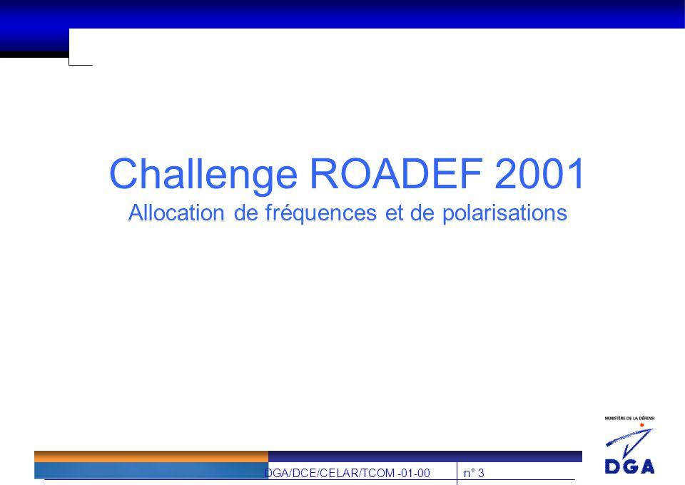 n° 3DGA/DCE/CELAR/TCOM -01-00 Challenge ROADEF 2001 Allocation de fréquences et de polarisations