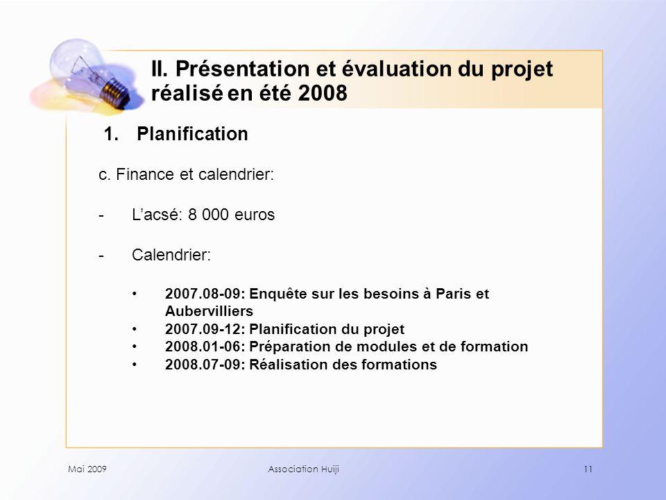 Mai 2009Association Huiji11 1.Planification c.
