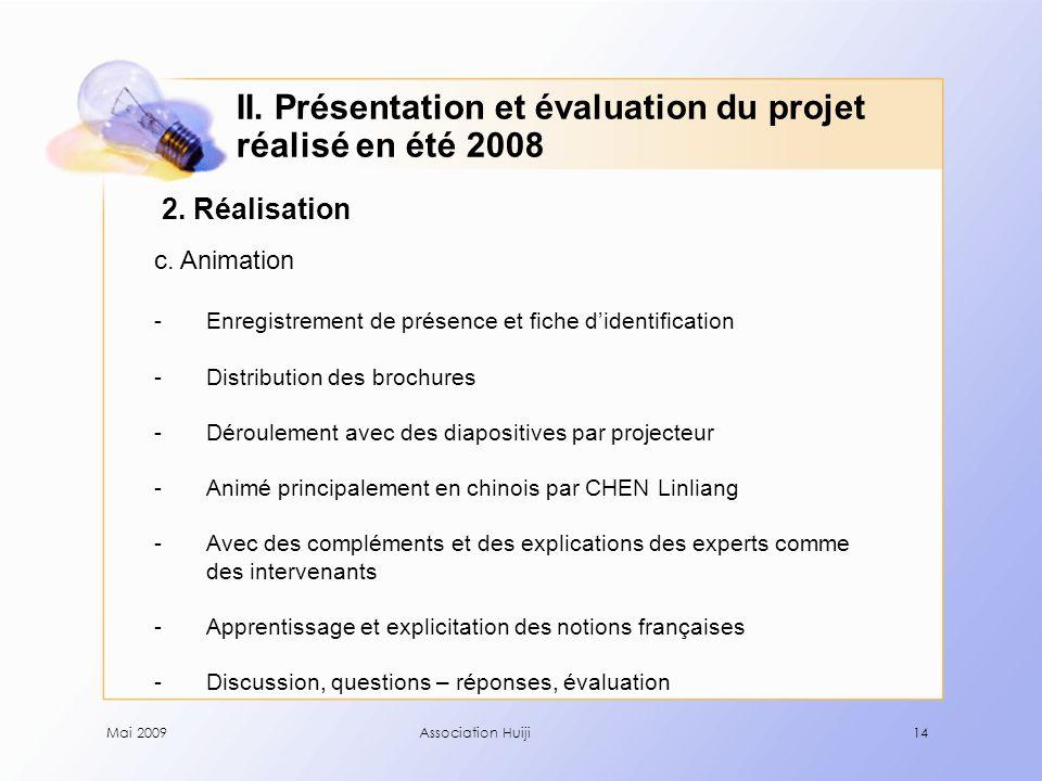 Mai 2009Association Huiji14 2. Réalisation c.