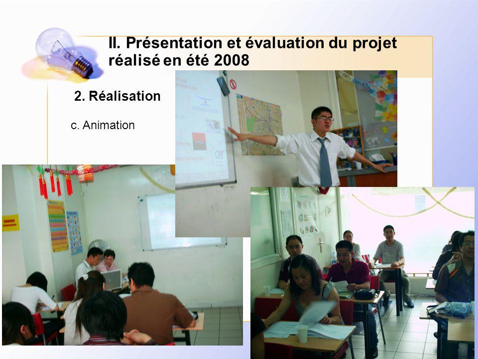 Mai 2009Association Huiji15 2. Réalisation c. Animation II.