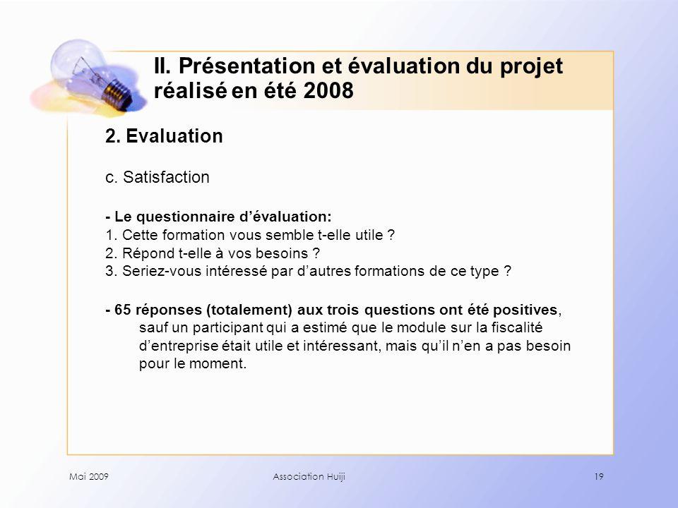 Mai 2009Association Huiji19 2. Evaluation c. Satisfaction - Le questionnaire d'évaluation: 1.