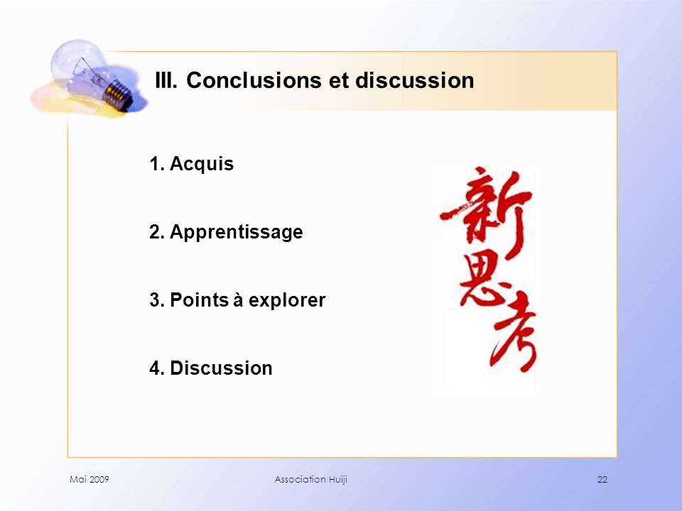Mai 2009Association Huiji22 III. Conclusions et discussion 1.