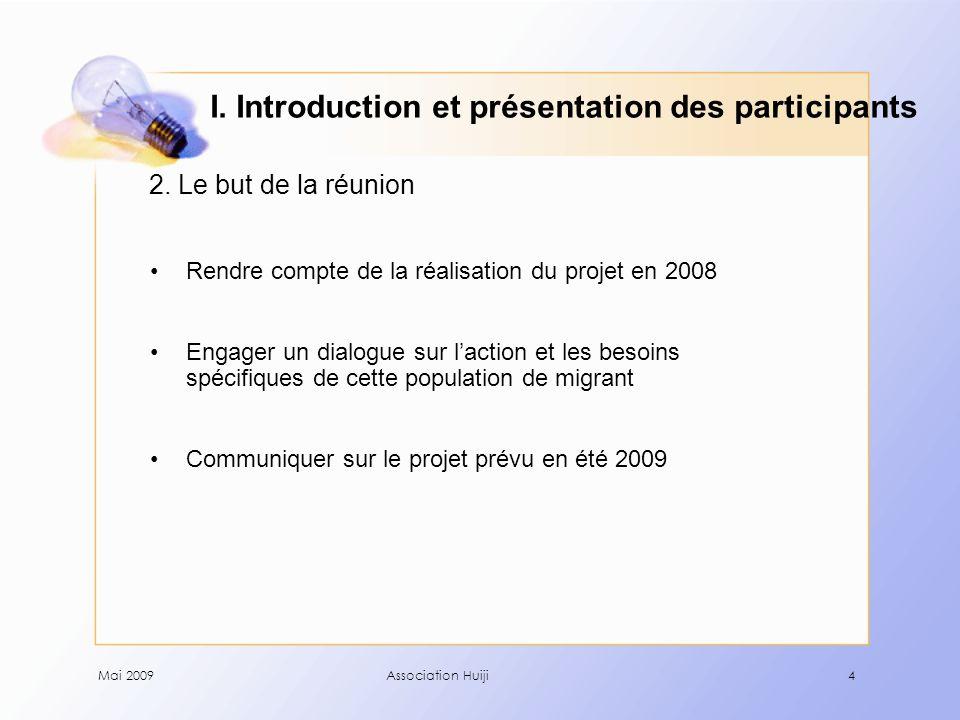 Mai 2009Association Huiji5 1.Planification 2. Réalisation 3.
