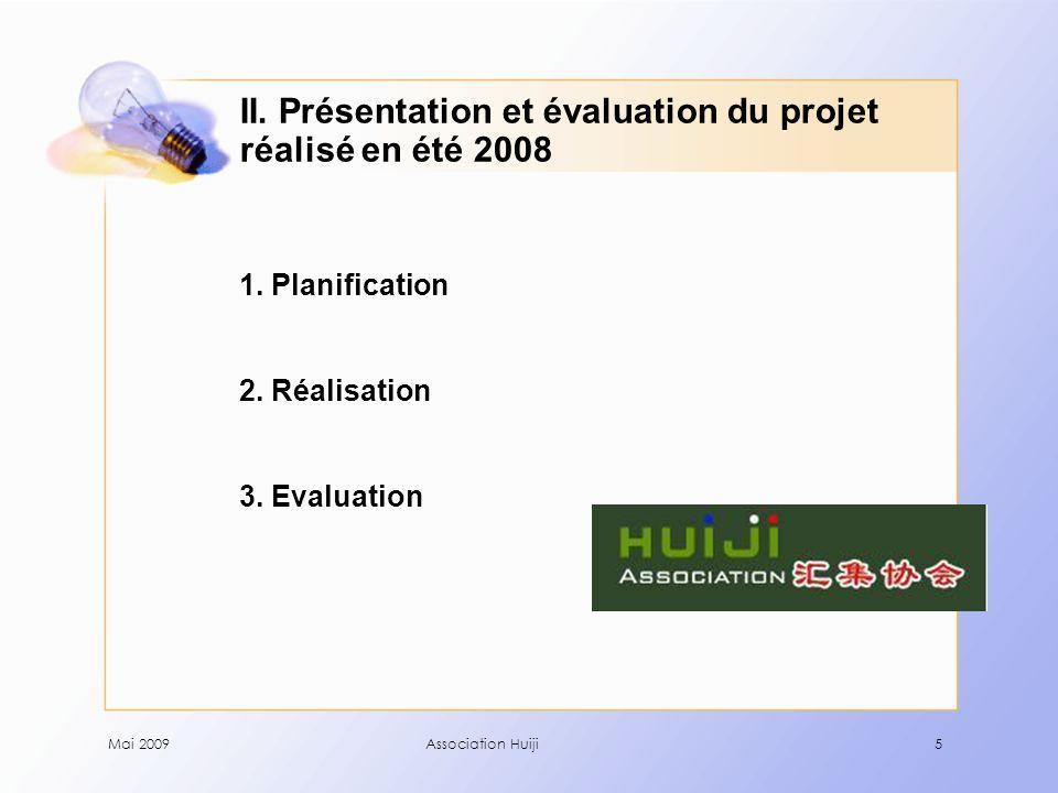 Mai 2009Association Huiji5 1. Planification 2. Réalisation 3.