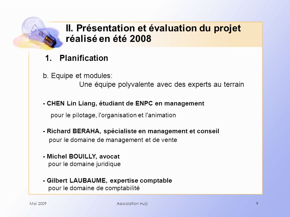 Mai 2009Association Huiji10 1.Planification b.