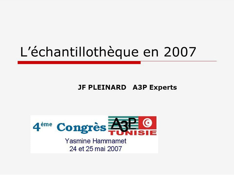 L'échantillothèque en 2007 JF PLEINARD A3P Experts