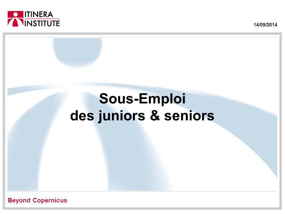 14/09/2014 Sous-Emploi des juniors & seniors Beyond Copernicus