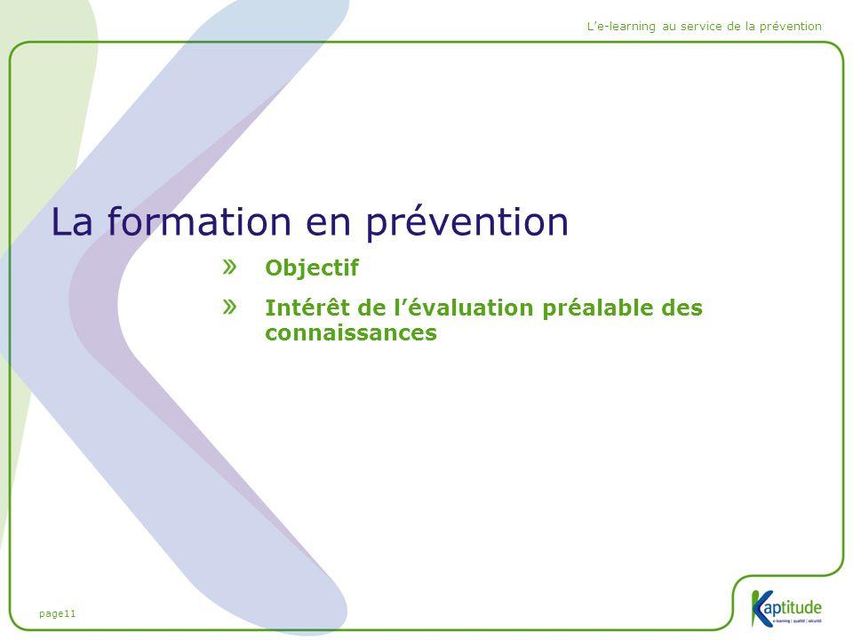 page11 L'e-learning au service de la prévention La formation en prévention Objectif Intérêt de l'évaluation préalable des connaissances