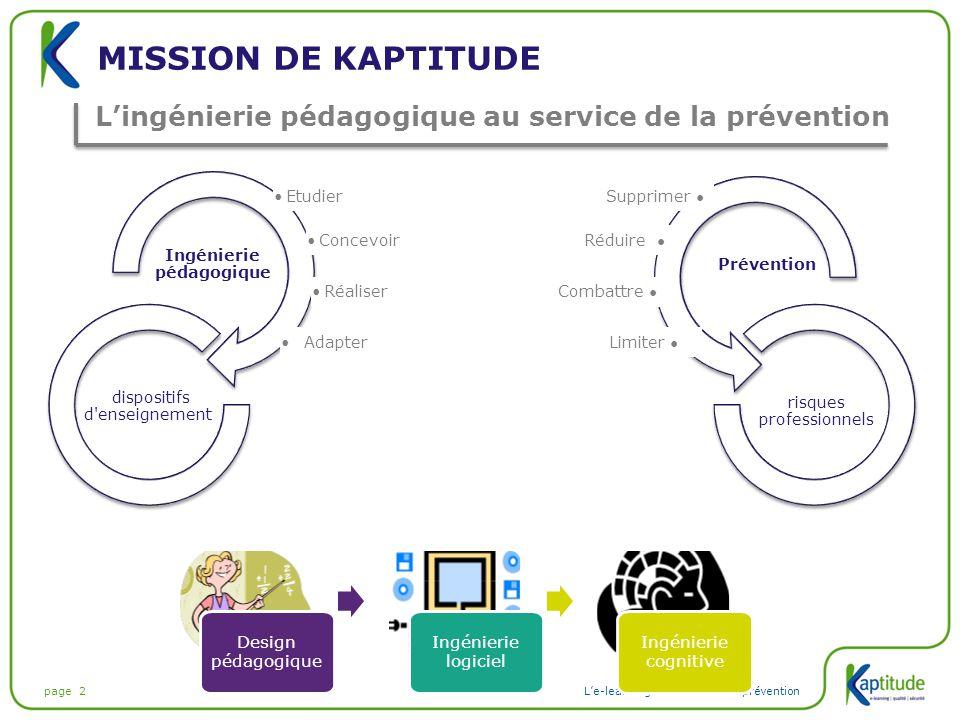 page 2L'e-learning au service de la prévention MISSION DE KAPTITUDE L'ingénierie pédagogique au service de la prévention Design pédagogique Ingénierie