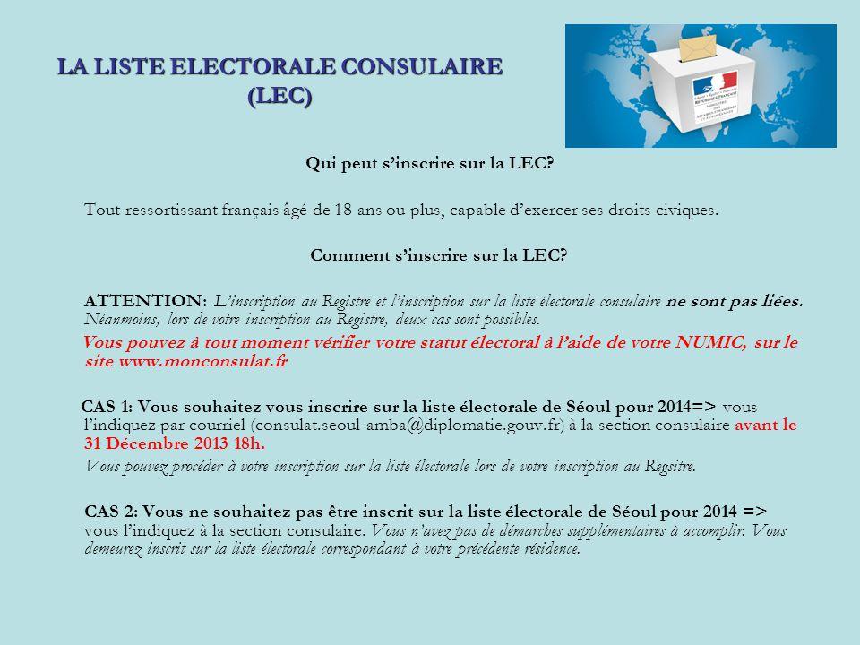 Qui peut s'inscrire sur la LEC? Tout ressortissant français âgé de 18 ans ou plus, capable d'exercer ses droits civiques. Comment s'inscrire sur la LE