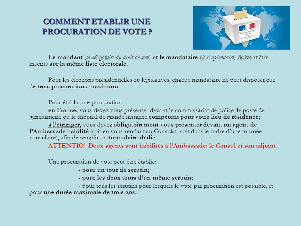 Le mandant (le délégataire du droit de vote) et le mandataire (le récipiendaire) doivent être inscrits sur la même liste électorale. Pour les élection