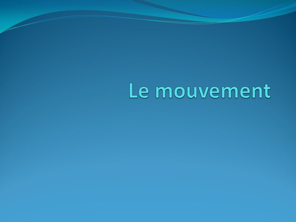 But du mouvement Se déplacer