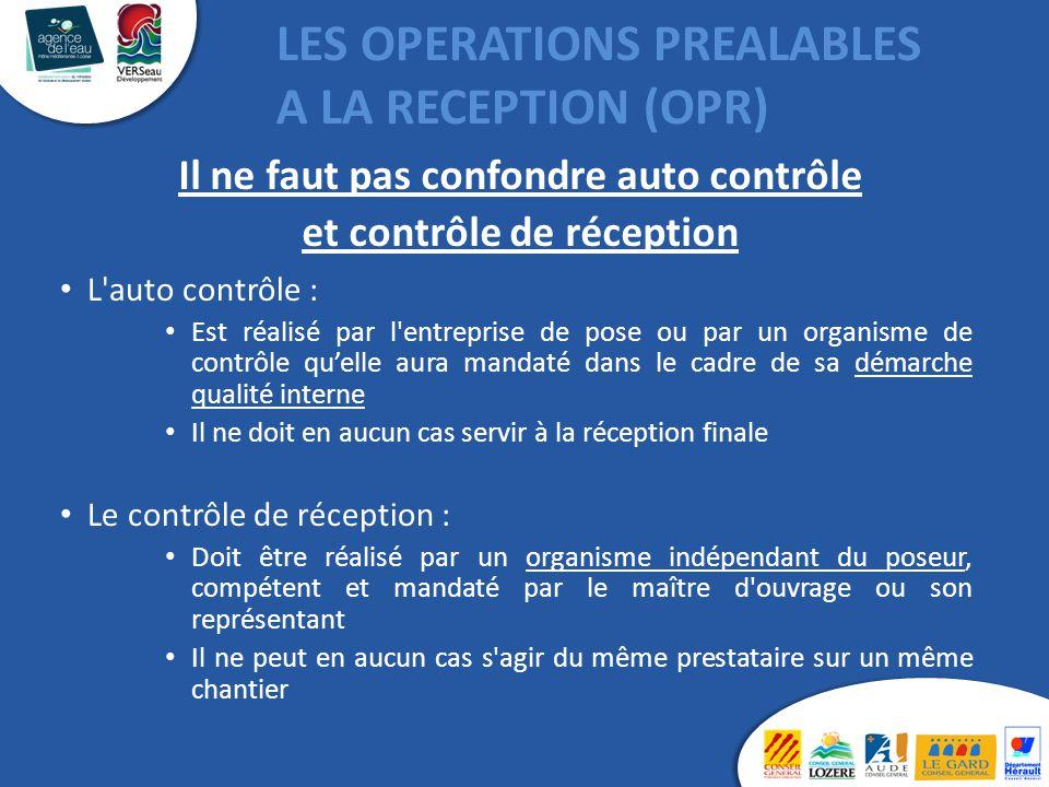 Les réseaux d'assainissement nouvellement posés (EU – EP et unitaires) doivent être réceptionnés sur la base de 3 tests: 1.Le contrôle du compactage des matériaux de remblayage 2.L'inspection télévisée de l'intégralité du réseau 3.Le contrôle de l'étanchéité de l'intégralité du réseau Ces 3 tests doivent être réalisés dans cet ordre C'est obligatoire depuis 1994 pour toutes les collectivités et cette obligation a été redéfinie entre autre dans l'arrêté du 22 juin 2007 LES OPERATIONS PREALABLES A LA RECEPTION (OPR)