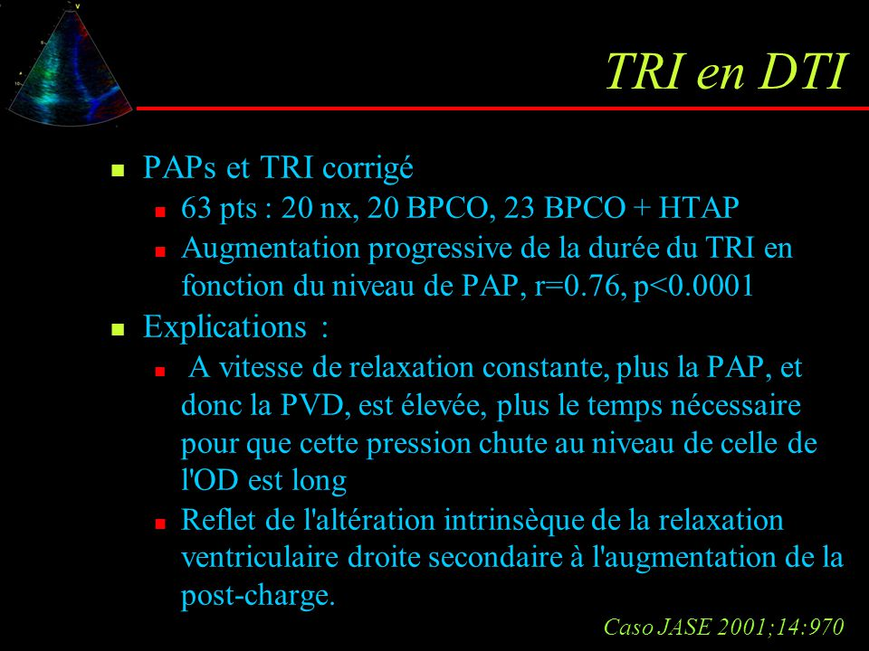 TRI en DTI PAPs et TRI corrigé 63 pts : 20 nx, 20 BPCO, 23 BPCO + HTAP Augmentation progressive de la durée du TRI en fonction du niveau de PAP, r=0.7